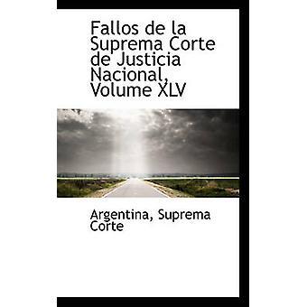 Fallos de la Suprema Corte de Justicia Nacional Volume XLV by Corte & Argentina & Suprema
