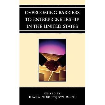 Att undanröja hinder för entreprenörskap i USA av FurchtgottRoth & Diana