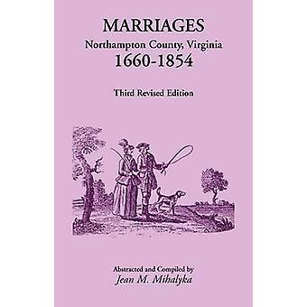 Casamentos Northampton County Virginia 16601854 terceira edição pela Mihalyka & Jean M revisada.