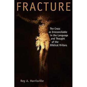 Fracture de la croix comme inconciliables dans le langage et la pensée des auteurs bibliques de Harrisville & Roy A.
