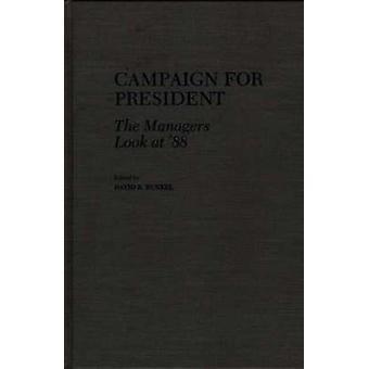Campanha para Presidente, que os gerentes olhem 88 por Runkel & R. David