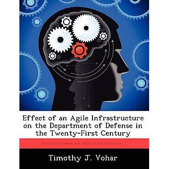 Efecto de una ágil infraestructura en el Departamento de defensa en el siglo XXI por Vohar & J. Timoteo