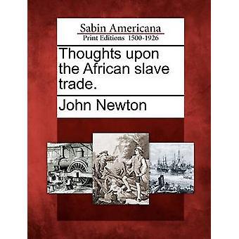 Gedanken auf den afrikanischen Sklave Handel. von Newton & John