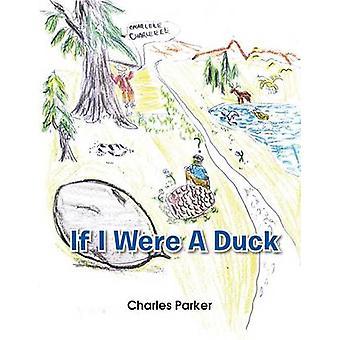 Si fuera un pato por Parker y Charles