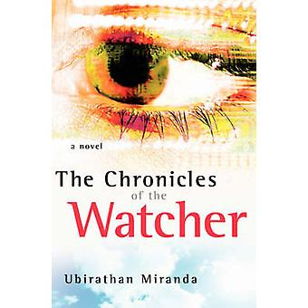 The Chronicles of the Watcher by Miranda & Ubirathan