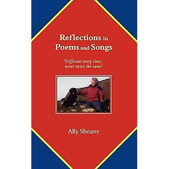 Reflections in Poems and Songs Different Every Time Never Twice the Same by Shearer & Ally
