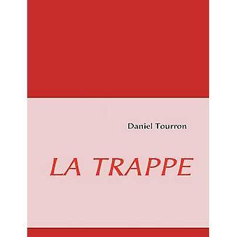 La Trappe di Tourron & Daniel