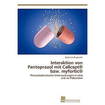 Interaktion von Pantoprazol mit Cellcept bzw. myfortic by Rupprecht Korbinian