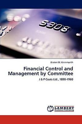 Financial Control and ManageHommest by Committee by Kininmonth & Kirsten W.