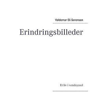 Erindringsbilleder af Sorensen & Valdemar Eli