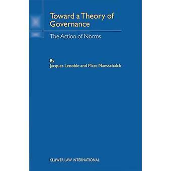 Toward Theory Of Governance die Wirkung von Normen von Lenoble & Jasques