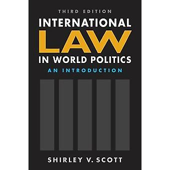 International Law in World Politics - An Introduction by Dr. Shirley V