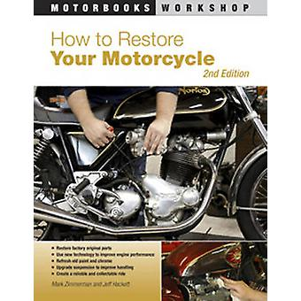 How to Restore Your Motorcycle (2nd) by Mark Zimmerman - 978076033772