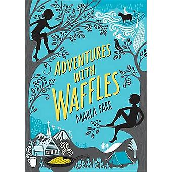 Adventures with Waffles by Maria Parr - Kate Forrester - 978076367281