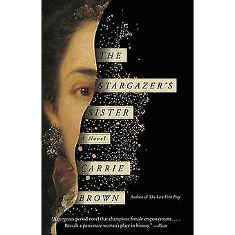 The Stargazer's Sister by Carrie Brown - 9780804172134 Book