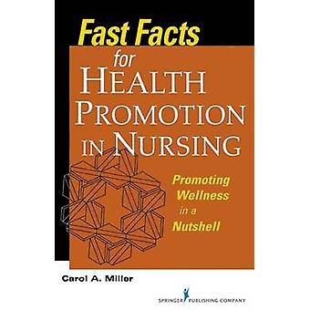 Fast Facts for Health Promotion in Nursing - Promoting Wellness in a N