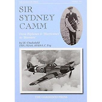 Sir Sydney Camm - From Biplanes & 'hurricanes' to 'harriers' by John C