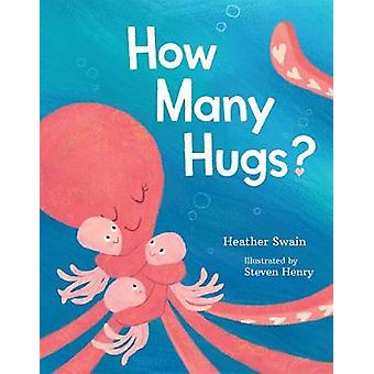 How Many Hugs? by H A Swain - 9781250066510 Book