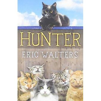 Hunter by Eric Walters - 9781459801578 Book