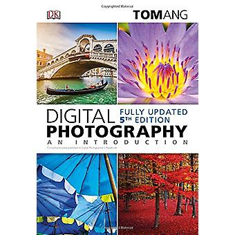 Digital Photography - An Introduction - 5th Edition by Tom Ang - 97814