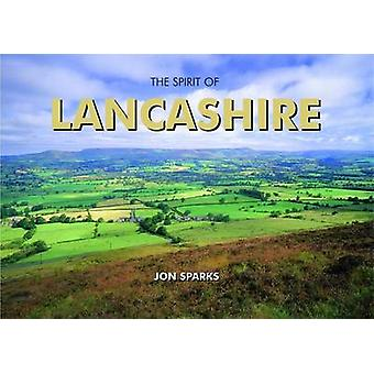 Spirit of Lancashire (2nd Revised edition) by Jon Sparks - 9781906887