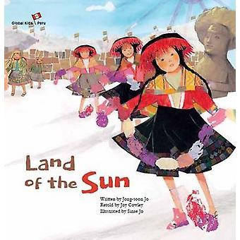 Land of the Sun - Peru by Jong-Soon Jo - Joy Cowley - Sinae Jo - Mike