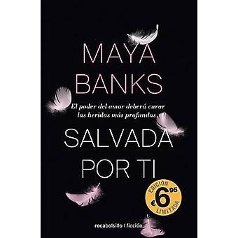 Salvada Por Ti by Maya Banks - 9788416240371 Book