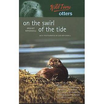 Wild Lives Otters-på virvel av Tide av Bridget MacCaskill-D