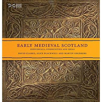 Early Medieval Scotland - Individuals - Communities and Ideas (2nd Alt
