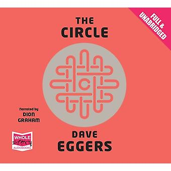 The Circle (Audio CD) by Eggers Dave Graham Dion