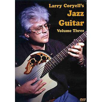 Larry Coryell - Larry Coryell: Importación Vol. 3-Jazz USA guitarra [DVD]