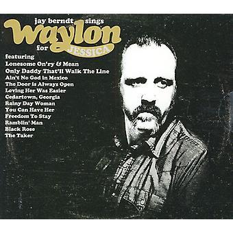 Jay Berndt - Sings Waylon for Jessica [CD] USA import