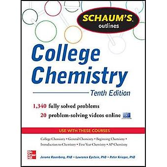 Schaums Outline of College Chemistry by Jerome L. Rosenberg & Lawrence M. Epstein & Peter J. Krieger