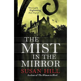 The Mist in the Mirror by Susan Hill - 9780099284369 Book