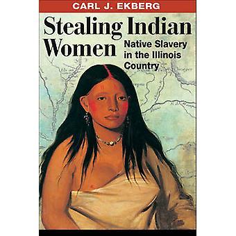インドの女性のカールによってイリノイの国でネイティブの奴隷を盗む