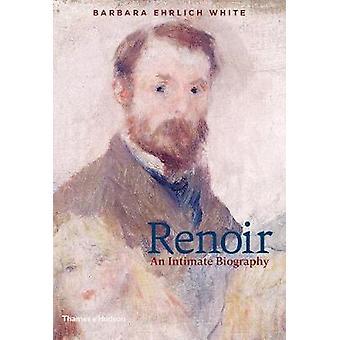 Renoir - eine intime Biographie von Barbara Ehrlich White - 978050023957