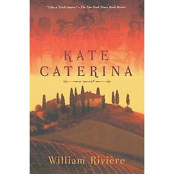 Kate Caterina by William Riviere - 9780802139733 Book