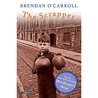 The Scrapper by Brendan O'Carroll - 9780862785383 Book