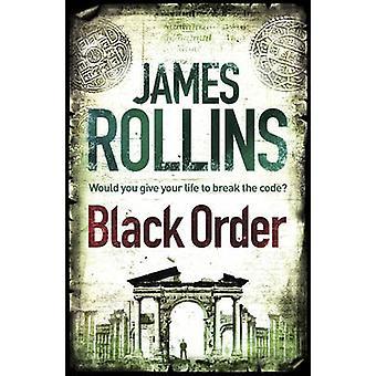 Black Order - A Sigma Force Novel by James Rollins - 9781409117506 Book