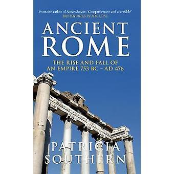 Oude Rome - de opkomst en ondergang van een imperium 753BC-AD476 door Patricia