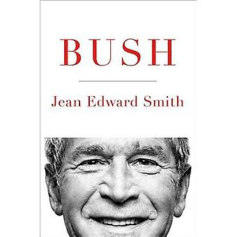 Bush by Jean Edward Smith - 9781476741192 Book