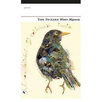 Migrants d'hiver par Tom Pickard - livre 9781784102647