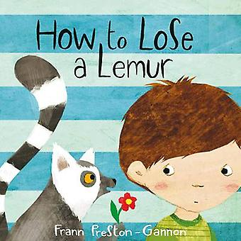How to Lose a Lemur by Frann Preston-Gannon - 9781843653158 Book