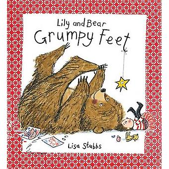 A Lily and Bear - Grumpy Feet by Lisa Stubbs - 9781910126769 Book