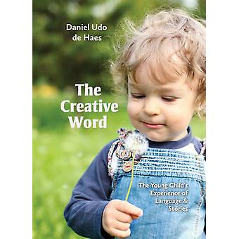 Creative Word - Language and Storytelling in Early Childhood by Daniel