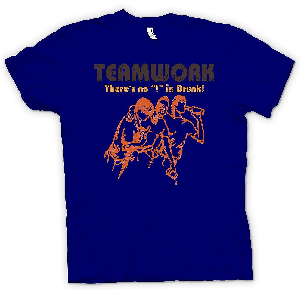 Mens T-shirt - Teamwork - Theres No I In Drunk - Drinking