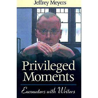 Privileged Moments - Encounters with Writers by Jeffrey Meyers - 97802