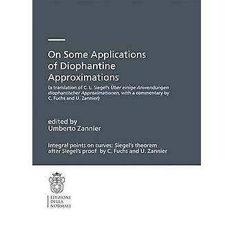 On Some Applications of Diophantine Approximations - A Translation of
