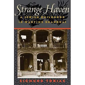 Strange Haven: A Jewish Childhood in Wartime Shanghai