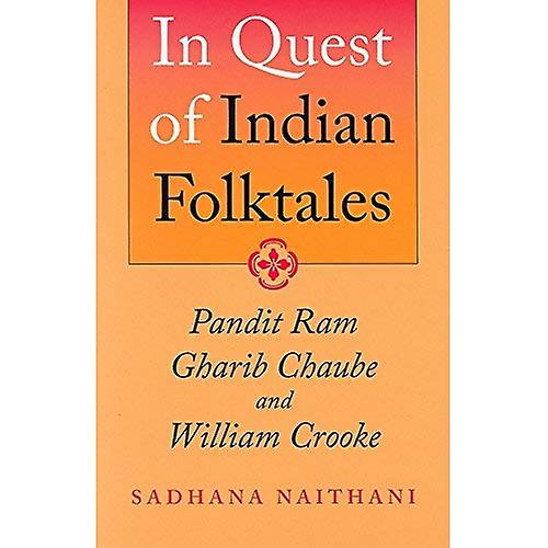 In Quest of Indian Folktales  Pandit Ram Gharib Chaube and William Crooke